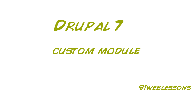 How to create custom module in drupal 7