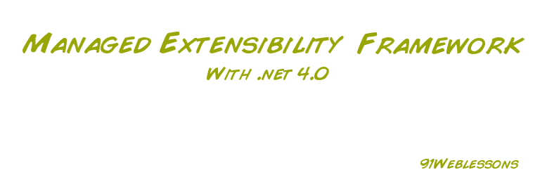 Managed Extensibility Framework With .net 4.0
