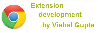 Chrome extension development tutorial by Vishal gupta