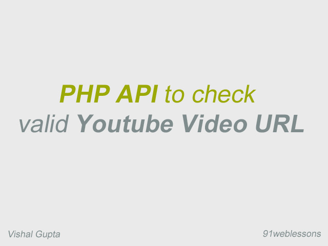 PHP API to check is valid youtube video url by Vishal Gupta