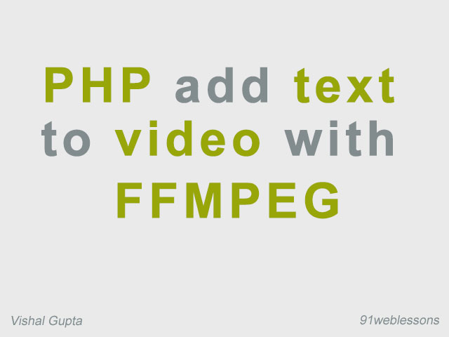 PHP add text to video with FFMPEG
