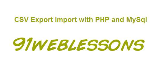 CSV Export Import with PHP and MySql