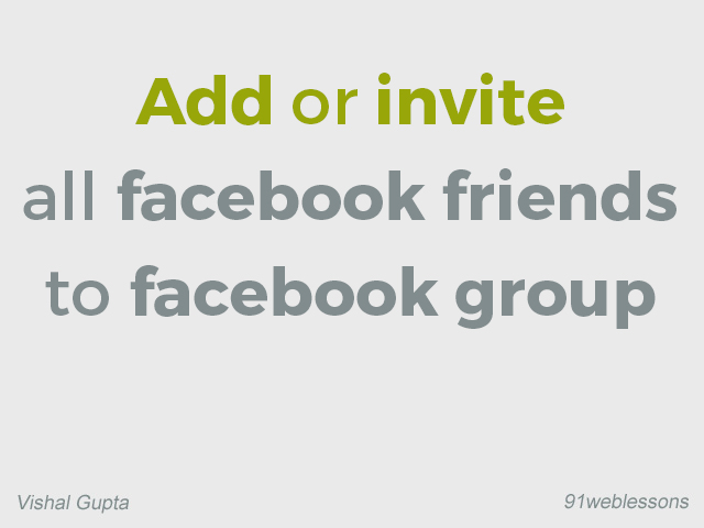 Add or invite all facebook friends to facebook group - 2016 safe trick